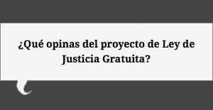 Más del 80% de los lectores de Diario Jurídico están en contra del Proyecto de Ley de Justicia Gratuita